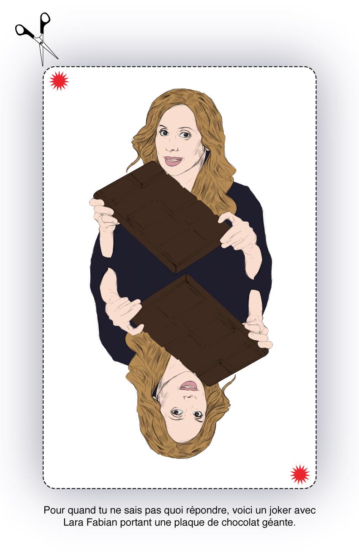 Pour quand tu ne sais pas quoi répondre, voici un joker avec Lara Fabian portant une plaque de chocolat géante.